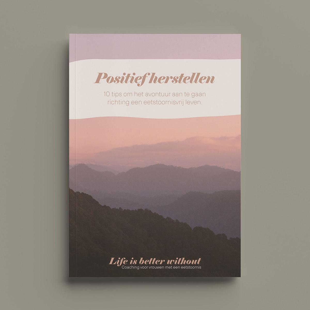 E-book Positief Herstellen - 10 tips om het avontuur aan te gaan richting een eetstoornisvrij leven